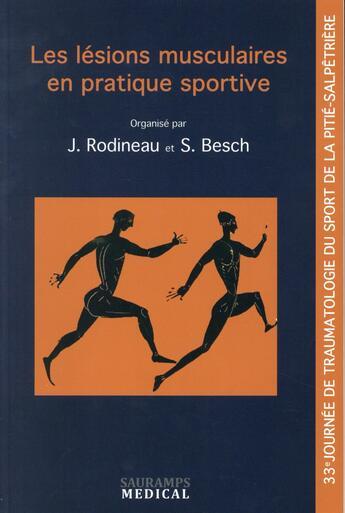 Couverture du livre « Les lésions musculaires en pratique sportive » de Jacques Rodineau et Sylvie Besch aux éditions Sauramps Medical