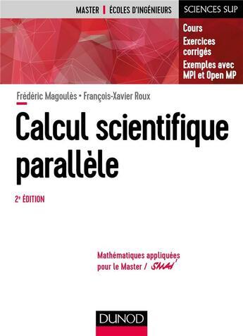 Couverture du livre « Calcul scientifique parallèle ; cours, exemples avec OPENMP et MPI (2e édition) » de Frederic Magoules aux éditions Dunod