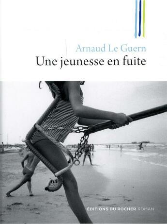 Couverture du livre « Une jeunesse en fuite » de Arnaud Le Guern aux éditions Rocher