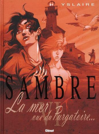 Couverture du livre « Sambre T.6 ; la mer vue du purgatoire... » de Yslaire aux éditions Glenat