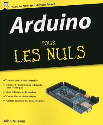 Couverture du livre « Arduino pour les nuls » de John Nussey aux éditions First Interactive