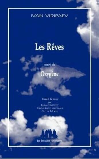 Couverture du livre « Les rêves ; oxygène » de Ivan Viripaev aux éditions Solitaires Intempestifs