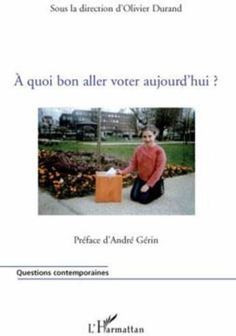 Couverture du livre « À quoi bon aller voter aujourd'hui » de Olivier Durand aux éditions L'harmattan