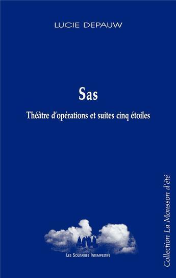 Couverture du livre « Sas ; théâtre d'opérations et suites cinq étoiles » de Lucie Depauw aux éditions Solitaires Intempestifs