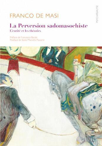 Couverture du livre « La perversion sadomasochiste ; l'entité et les théories » de Franco De Masi aux éditions Ithaque