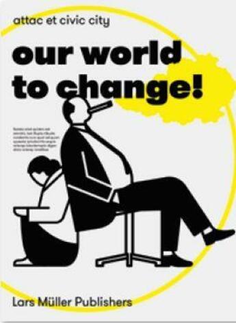 Couverture du livre « Our world to change! » de Baur Ruedi And Vera aux éditions Lars Muller