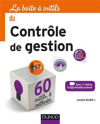 Couverture du livre « La boîte à outils du contrôle de gestion » de Caroline Selmer aux éditions Dunod