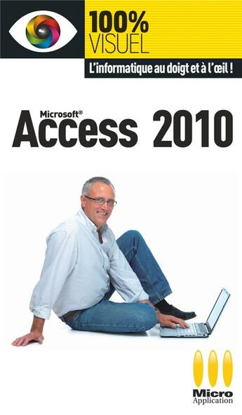 Couverture du livre « Access 2010 » de Elisabeth Ravey aux éditions Micro Application