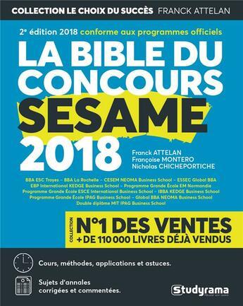 Couverture du livre « La bible du concours SESAME (concours 2018) » de Franck Attelan et Francoise Montero aux éditions Studyrama