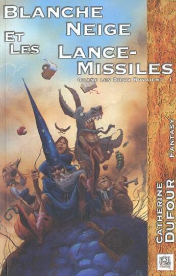 Couverture du livre « Blanche neige et les lance-missiles - quand les dieux buvaient t. 1 » de Catherine Dufour aux éditions Nestiveqnen