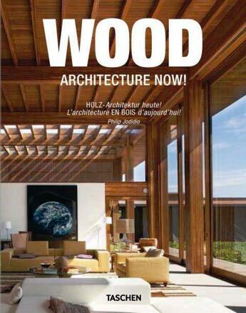 Couverture du livre « Architecture now ! wood » de Philip Jodidio aux éditions Taschen