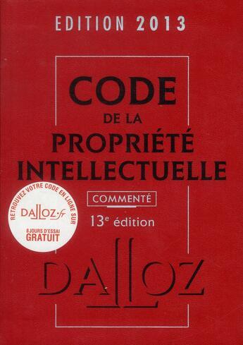 Couverture du livre « Code de la propriété intellectuelle commenté (édition 2013) » de Collectif aux éditions Dalloz