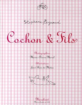 Couverture du livre « Cochon et fils » de Marie-Pierre Morel et Jose Reis De Matos et Stephane Reynaud aux éditions Marabout