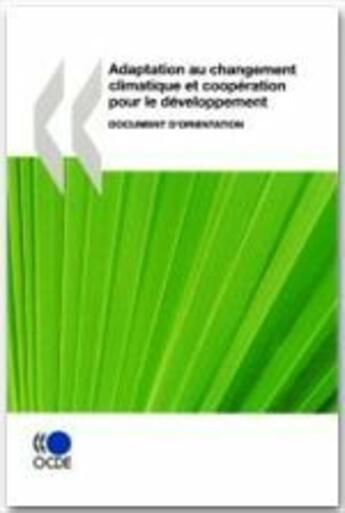 Couverture du livre « Adaptation au changement climatique et coopération pour le développement » de Collectif aux éditions Ocde
