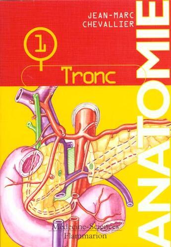 Couverture du livre « Anatomie ; tronc » de Jean-Marc Chevallier aux éditions Medecine Sciences Publications