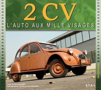 Couverture du livre « 2cv, L'Auto Aux Mille Visages » de Bernard Sara aux éditions Etai