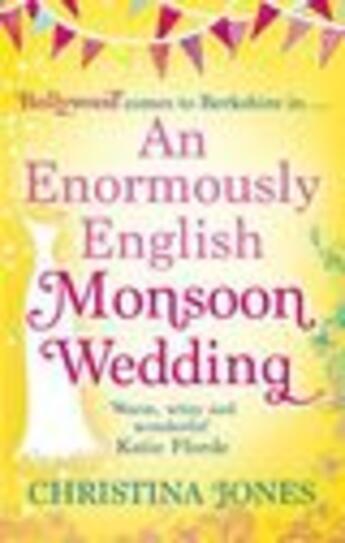 Couverture du livre « An Enormously English Monsoon Wedding » de Christina Jones aux éditions Little Brown Book Group Digital