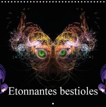 Couverture du livre « Étonnantes bestioles ; calendrier mural 2016 300 300 mm square » de Alain Gaymard aux éditions Calvendo