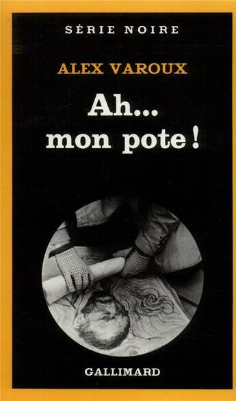 Couverture du livre « Ah...mon pote ! » de Alex Varoux aux éditions Gallimard