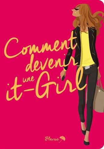 Couverture du livre « Comment devenir une it-girl ! » de Matthieu Forichon et Eleonore Thery aux éditions Fleurus