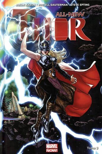 Couverture du livre « All new Thor T.3 » de Jason Aaron et Russell Dauterman et Steve Epting aux éditions Panini