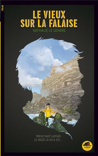 Couverture du livre « Le vieux sur la falaise » de Nathalie Le Gendre aux éditions Oskar