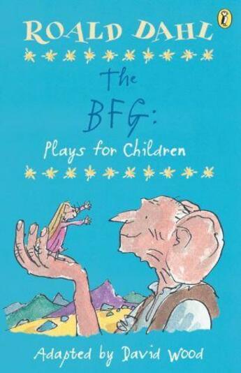 Couverture du livre « The BFG: Plays for Children » de Roald Dahl aux éditions Penguin Books Ltd Digital