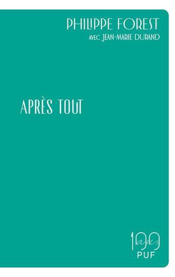 Couverture du livre « Après tout » de Philippe Forest et Jean-Marie Durand aux éditions Puf