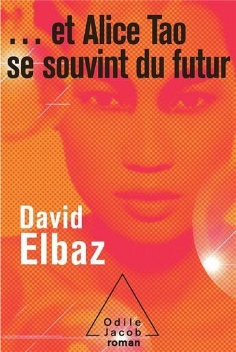 Couverture du livre « ...et Alice Tao se souvint du futur » de David Elbaz aux éditions Odile Jacob