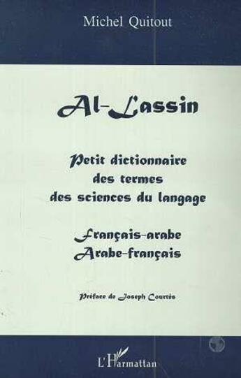 Couverture du livre « Al-lassin ; petit dictionnaire des termes des sciences du langage ; français-arabe, arabe-français » de Michel Quitout aux éditions Harmattan