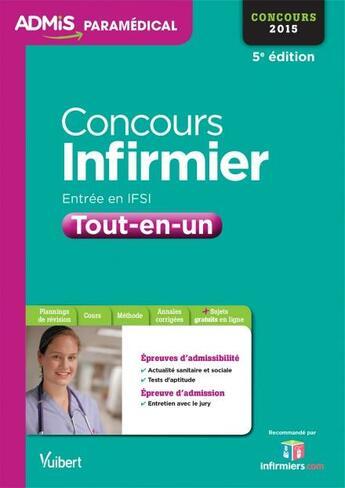 Couverture du livre « Concours infirmier IFSI ; tout-en-un ; concours 2015 (5e édition) » de Collectif aux éditions Vuibert