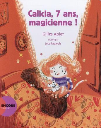 Couverture du livre « Calicia, 7 ans, magicienne ! » de Gilles Abier et Jess Pauwels aux éditions Actes Sud Junior