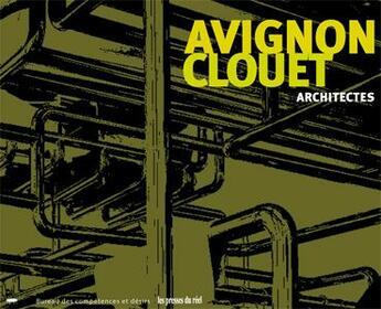 Couverture du livre « Avignon-Clouet architectes » de Avignon-Clouet aux éditions Les Presses Du Reel