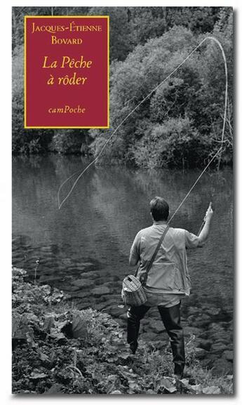 Couverture du livre « La pêche à rôder » de Bovard Jacques-Etien aux éditions Bernard Campiche