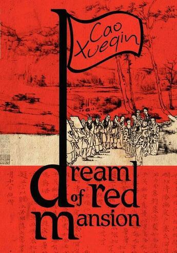 Couverture du livre « A Dream of Red Mansion, Complete and Unexpurgated » de Cao Xue Qin aux éditions Disruptive Publishing