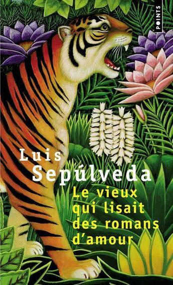 Couverture du livre « Le vieux qui lisait des romans d'amour » de Luis Sepulveda aux éditions Points