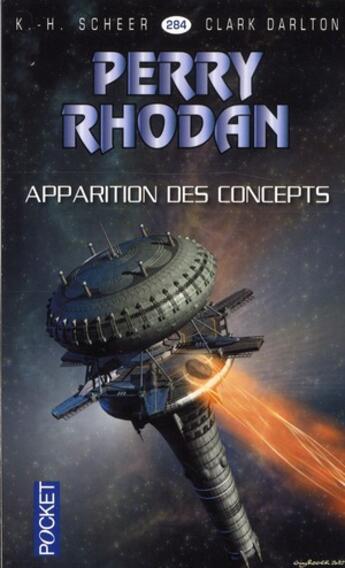 Couverture du livre « Perry Rhodan T.284 ; Apparition Des Concepts » de Karl-Herbert Scheer et Clark Darlton aux éditions Fleuve Noir