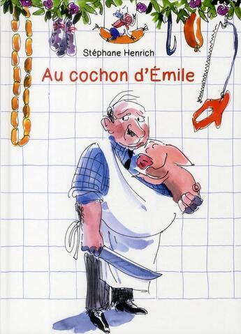 Couverture du livre « Au cochon d'Emile » de Stephane Henrich aux éditions Kaleidoscope
