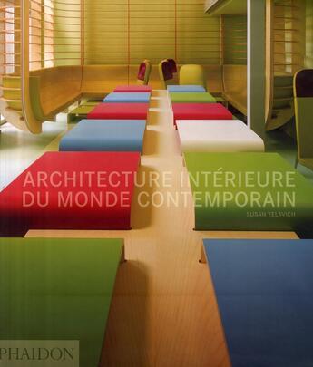 Couverture du livre « Architecture intérieure du monde contemporain » de Susan Yelavich aux éditions Phaidon