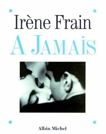 Couverture du livre « à jamais » de Irene Frain aux éditions Albin Michel