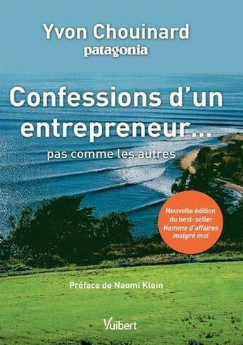 Couverture du livre « Confessions d'un entrepreneur... pas comme les autres » de Yvon Chouinard aux éditions Vuibert