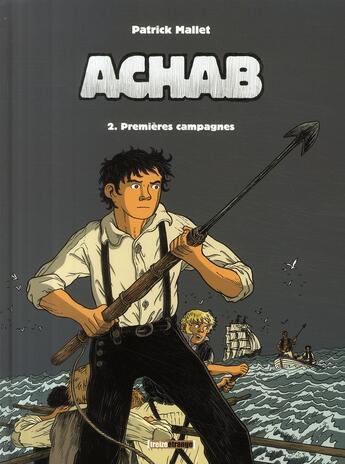 Couverture du livre « Achab t.2 ; premières campagnes » de Patrick Mallet aux éditions Glenat
