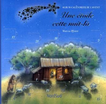 Couverture du livre « Calendrier de l'Avent 2011 ; une étoile cette nuit-là » de Marcus Pfister aux éditions Nord-sud