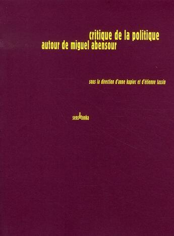 Couverture du livre « Critique de la politique autour de miguel abensour » de Collectif aux éditions Sens Et Tonka