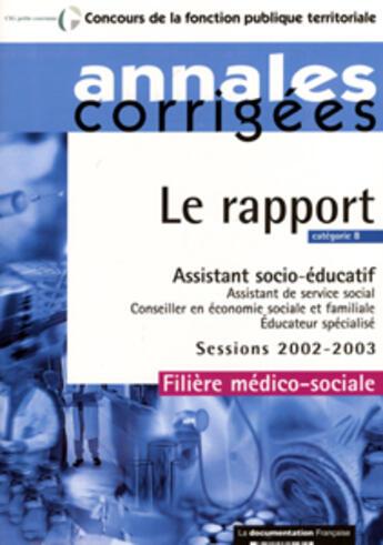 Couverture du livre « Annales Corrigees : Le Rapport ; Assistant Socio-Educatif » de Collectif aux éditions Documentation Francaise