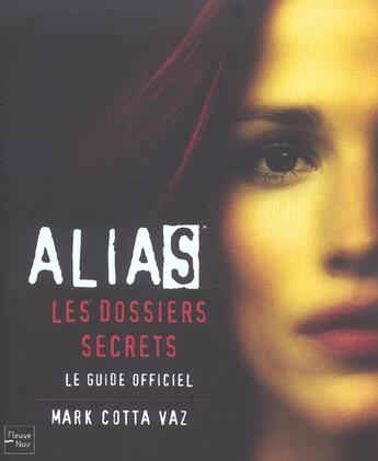 Couverture du livre « Alias ; les dossiers secrets » de Cotta Vaz Mark aux éditions Fleuve Noir