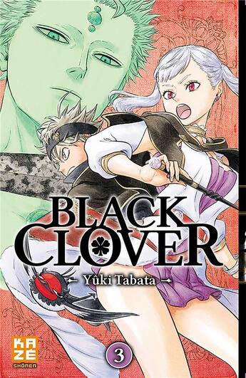 Couverture du livre « Black Clover T.3 » de Yuki Tabata aux éditions Kaze