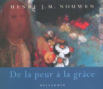 Couverture du livre « De la peur a la grace » de Nouwen H aux éditions Bellarmin