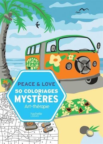 Couverture du livre « ART-THERAPIE ; 50 coloriages mystères ; peace & love » de Laetitia Sala aux éditions Hachette Pratique