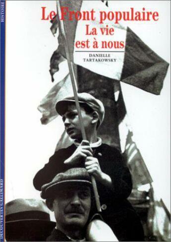 Couverture du livre « Le front populaire la vie est a nous » de Danielle Tartakowsky aux éditions Gallimard